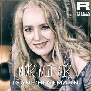 Lyane Hegemann - Nur mit Dir