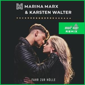 Marina Marx & Karsten Walter - Fahr zur Hölle (Nur So! Remix)