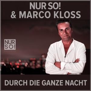 Nur So! & Marco Kloss - Durch die ganze Nacht