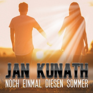 Jan Kunath - Noch einmal diesen Sommer