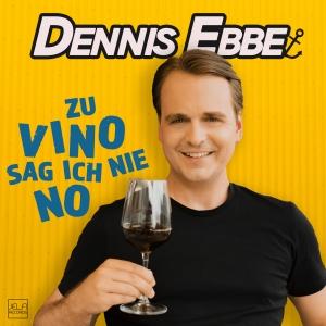 Dennis Ebbe - Zu Vino sag ich nie no