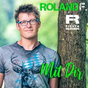 Roland F. - Mit Dir