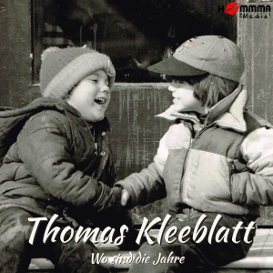 Thomas Kleeblatt - Wo sind die Jahre