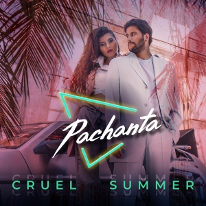 Pachanta - Cruel Summer
