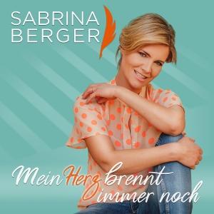 Sabrina Berger - Mein Herz brennt immer noch