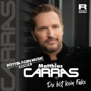 Matthias Carras - Du bist kein Fake (Pottblagen.Music Remix)