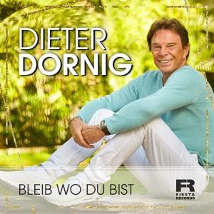Dieter Dornig - Bleib wo du bist