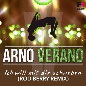 Arno Verano - Ich will mit dir schweben (Rod Berry Remix)