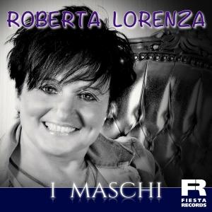Roberta Lorenza - I Maschi