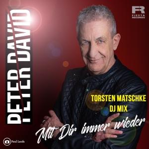 Peter David - Mit Dir immer wieder (Torsten Matschke DJ Mix)