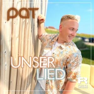 Pat - Unser Lied