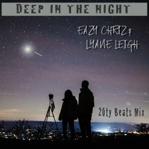EAZY CHRIZ & Lyane Leigh - Deep in the Night (20ty Beats Mix)