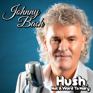 Johnny Bach - Hush not a word to Mary