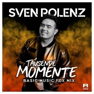 Sven Polenz - Tausende Momente (Basic Music Fox Mix)