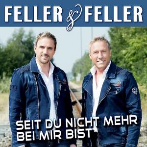 Feller & Feller - Seit Du nicht mehr bei mir bist