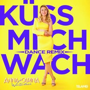 Anna-Carina Woitschack - Küss mich wach (Dance Remix)