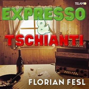 Florian Fesl - Expresso & Tschianti