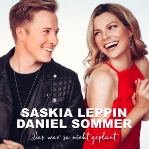 Saskia Leppin & Daniel Sommer - Das war so nicht geplant