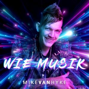 Mike van Hyke - Wie Musik