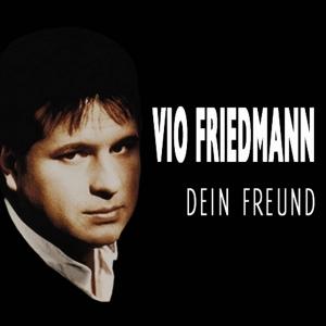 Vio Friedmann - Dein Freund