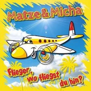 Flieger, wo fliegst du hin? - Matze & Micha